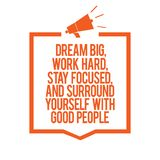 Writing note showing Dream Big, Work Hard, Stay Focused, And Surround Yourself With Good People. Business photo showcasing 0 Megap. Hone loudspeaker orange frame royalty free illustration