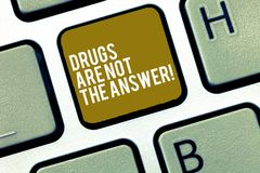 Writing note showing Drugs Are Not The Answer. Business photo showcasing Addiction problems good advice to help health. Keyboard Intention to create computer royalty free stock images