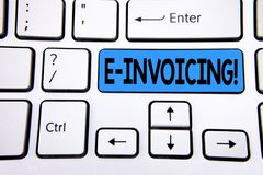 Writing note showing E-Invoicing Motivational Call. Business photo showcasing Company encourages use of digital billing written on. Writing note showing E Stock Photos