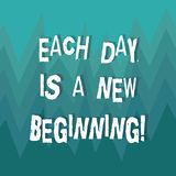 Writing note showing Each Day Is A New Beginning. Business photo showcasing Every morning you can start again. Inspiration ZigZag Spiked Design MultiColor Blank vector illustration