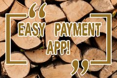 Writing note showing Easy Payment App. Business photo showcasing money paid for product or service through portable. Device Wooden background vintage wood wild stock image