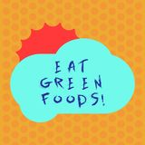 Writing note showing Eat Green Foods. Business photo showcasing Eating more vegetables healthy diet vegetarian veggie. Demonstrating Sun Hiding Behind Blank royalty free illustration