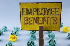 Writing note showing  Employee Benefits. Business photo showcasing list of advantage recruiter get at work Insurance written on St. Writing note showing Royalty Free Stock Photography