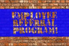 Writing note showing Employee Referral Program. Business photo showcasing strategy work encourage employers through prizes Brick. Wall art like Graffiti stock photos