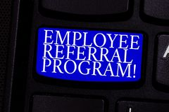 Writing note showing Employee Referral Program. Business photo showcasing strategy work encourage employers through prizes. Keyboard key Intention to create stock photo