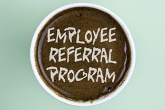 Writing note showing Employee Referral Program. Business photo showcasing strategy work encourage employers through prizes writte. N Coffee in a Cup the plain royalty free stock photos