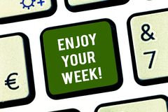 Writing note showing Enjoy Your Week. Business photo showcasing Best wishes for the start of weekdays have great days. Keyboard key Intention to create computer royalty free stock photography