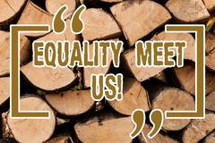 Writing note showing Equality Meet Us. Business photo showcasing ensuring that every individual has equal opportunity. Wooden background vintage wood wild stock photo