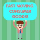 Writing note showing Fast Moving Consumer Goods. Business photo showcasing High volume of purchases Consumerism retail Man. Standing Holding Above his Head vector illustration