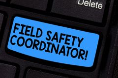 Writing note showing Field Safety Coordinator. Business photo showcasing Ensure compliance with health and safety. Standards Keyboard key Intention to create stock photos