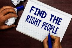 Writing note showing Find The Right People. Business photo showcasing look for a Competent person Hire appropriate Staff. Man holding marker notebook page stock photo