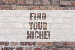 Writing note showing Find Your Niche. Business photo showcasing Market study seeking specific potential clients. Marketing Brick Wall art like Graffiti stock photos