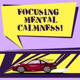 Writing note showing Focusing Mental Calmness. Business photo showcasing free the mind from agitation or any disturbance. Car with Fast Movement icon and royalty free illustration