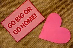 Writing note showing Go Big Or Go Home Motivational Call. Business photo showcasing Mindset Ambitious Impulse Persistence Lavende. R pink page with red border stock photos