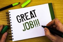 Writing note showing Great Job Motivational Call. Business photos showcasing Excellent work Well done Good results Compliment. Writing note showing Great Job stock photography