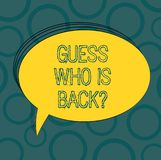 Writing note showing Guess Who Is Back. Business photo showcasing Game surprise asking wondering curiosity question Oval. Outlined Solid Color Speech Bubble vector illustration