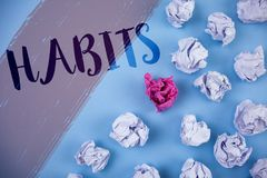 Writing note showing  Habits. Business photo showcasing Regular tendency or practice Routine Usual Manners Behavior Pattern writte. N Painted background Crumpled Stock Photography