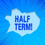 Writing note showing Half Term. Business photo showcasing Short holiday in the middle of the periods school year is. Writing note showing Half Term. Business vector illustration