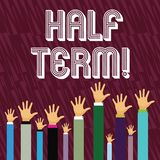 Writing note showing Half Term. Business photo showcasing Short holiday in the middle of the periods school year is divided. Writing note showing Half Term vector illustration