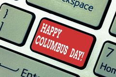 Writing note showing Happy Columbus Day. Business photo showcasing holiday commemorates landing of Christopher in stock illustration