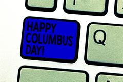 Writing note showing Happy Columbus Day. Business photo showcasing holiday commemorates landing of Christopher in. Americas Keyboard key Intention to create royalty free stock photos