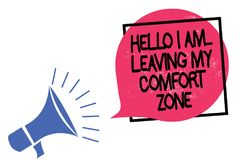Writing note showing Hello I Am... Leaving My Comfort Zone. Business photo showcasing Making big changes Evolution Growth Megaphon. E loudspeaker speaking loud stock illustration