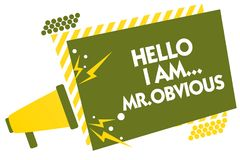 Writing note showing Hello I Am.. Mr.Obvious. Business photo showcasing introducing yourself as pouplar or famous person Megaphone. Loudspeaker yellow striped Stock Photo
