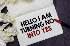 Writing note showing Hello I Am Turning No Into Yes. Business photo showcasing Persuasive Changing negative into positive Marker o stock photo