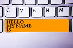 Writing note showing  Hello My Name Is. Business photo showcasing Introduce yourself meeting someone new Presentation Keyboard key. Intention create computer Royalty Free Stock Image