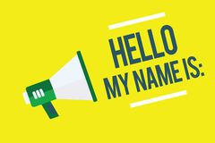 Writing note showing Hello My Name Is. Business photo showcasing Introducing oneself to others You want people to call stock illustration