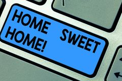 Writing note showing Home Sweet Home. Business photo showcasing In house finally Comfortable feeling Relaxed Family time. Keyboard key Intention to create royalty free stock photography