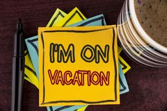 Writing note showing  I Am im On Vacation. Business photo showcasing Break from stressful work pressure travel worldwide written o. Writing note showing  I Am im Royalty Free Stock Images