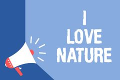 Writing note showing I Love Nature. Business photo showcasing Enjoy the natural environment Preservation Protect ecosystem Megapho. Ne loudspeaker blue stock illustration