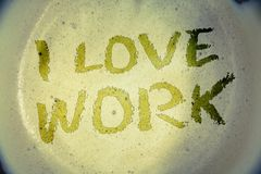 Writing note showing I Love Work. Business photos showcasing To be happy satisfied with job Be doing what you most likeIdeas mess. Writing note showing I Love royalty free stock photos