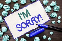Writing note showing  I m Sorry. Business photo showcasing Apologize Conscience Feel Regretful Apologetic Repentant Sorrowful writ. Ten Cardboard Piece the Stock Photo