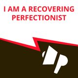 Writing note showing I Am A Recovering Perfectionist stock illustration