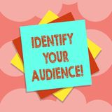 Writing note showing Identify Your Audience. Business photo showcasing Figuring out the target audience and their needs Multiple. Layer of Sheets Color Paper stock illustration