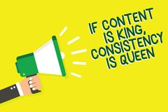 Writing note showing If Content Is King, Consistency Is Queen. Business photo showcasing Marketing strategies Persuasion Man holdi. Ng megaphone loudspeaker royalty free illustration