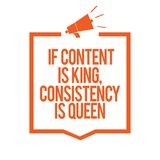 Writing note showing If Content Is King, Consistency Is Queen. Business photo showcasing Marketing strategies Persuasion Megaphone. Loudspeaker orange frame stock illustration