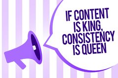 Writing note showing If Content Is King, Consistency Is Queen. Business photo showcasing Marketing strategies Persuasion Megaphone. Loudspeaker purple stripes stock illustration