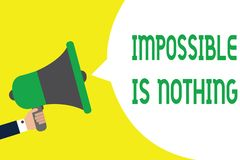 Writing note showing Impossible Is Nothing. Business photo showcasing Anything is Possible Believe the Realm of. Possibility Man holding megaphone loudspeaker vector illustration