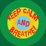 Writing note showing Keep Calm And Breathe. Business photo showcasing Take a break to overcome everyday difficulties. Circles on Top of Another Multi Color stock illustration