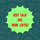 Writing note showing Keep Calm And Drink Coffee. Business photo showcasing A hot beverage always makes you be inspired royalty free illustration