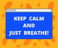 Writing note showing Keep Calm And Just Breathe. Business photo showcasing Take a break to overcome everyday. Difficulties Monitor Screen with Progress Control stock illustration