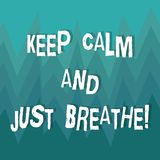 Writing note showing Keep Calm And Just Breathe. Business photo showcasing Take a break to overcome everyday. Difficulties ZigZag Spiked Design MultiColor Blank royalty free illustration