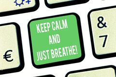 Writing note showing Keep Calm And Just Breathe. Business photo showcasing Take a break to overcome everyday. Difficulties Keyboard key Intention to create vector illustration