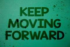 Writing note showing Keep Moving Forward. Business photo showcasing improvement Career encouraging Go ahead be better Ideas messa stock illustration
