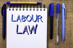 Writing note showing  Labour Law. Business photo showcasing Employment Rules Worker Rights Obligations Legislation Union written o. Writing note showing  Labour Royalty Free Stock Photos