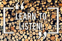 Writing note showing Learn To Listen. Business photo showcasing Able to understand what showing tells you be respectful stock photo
