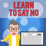 Writing note showing Learn To Say No. Business photo showcasing decline or refuse few things before you destroy yourself vector illustration